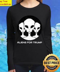 Aliens For Trump Funny Pro Trump Supporter Gift Women Long Sleeved T Shirt