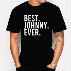 Best. Johnny. Ever. Shirt Funny Men Fathers Gift Idea Men T Shirt