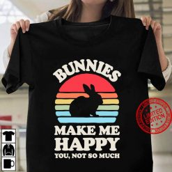 Bunnies Make Me Happy You Not So Much Funny Bunny Vintage Women T shirt