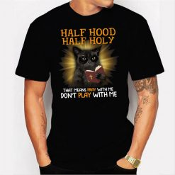 Cat Half hood half holy that means pray with me dont play with me Men T Shirt
