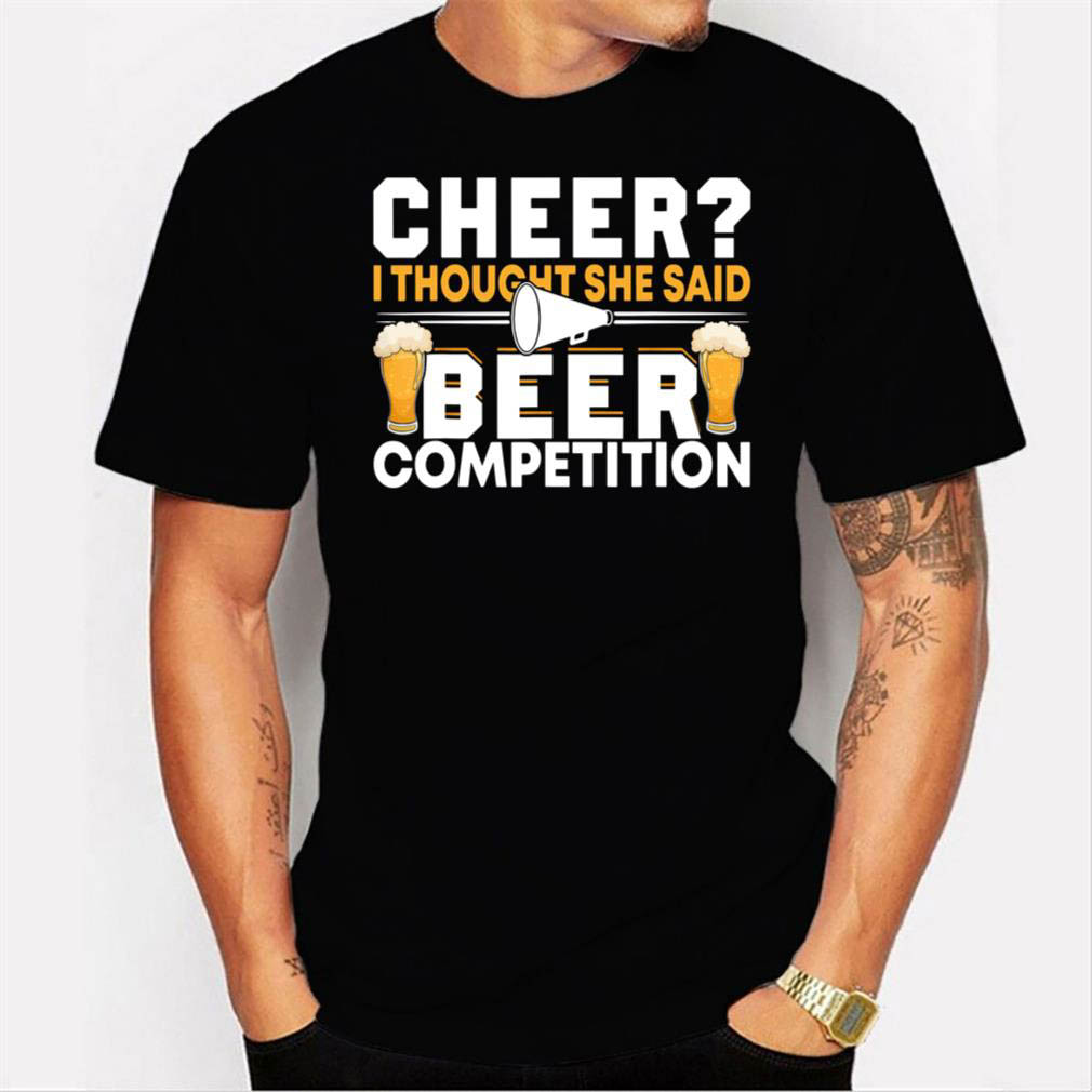 Cheer Dad Cheerleader I Thought She Said Beer Competition Men T Shirt
