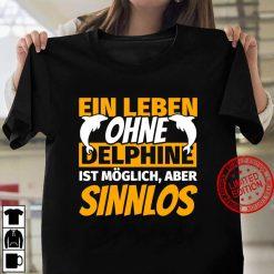 Delphine Geschenke - Lustiger Spruch Delphin Delfin Pullover Women T-shirt
