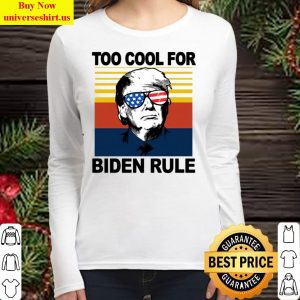 Donald Trump Too Cool For Biden Rule Vintage Women Long Sleeved T Shirt
