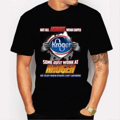 KR Not all heroes wear capes Kroger Some Just Work At Kroger Men T-ShirtKR Not all heroes wear capes Kroger Some Just Work At Kroger Men T-Shirt