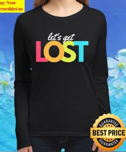 Let get lost Women Long Sleeved T Shirt