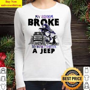 My Broom Broke So Now I Drive A Jeep Women Long Sleeved T Shirt