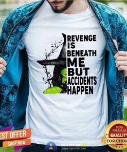 Revenge Is Beneath Me But Accidents Happen Classic Men T Shirt