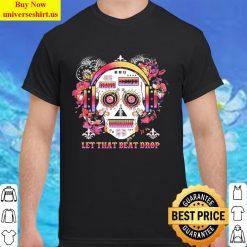 Skull DJ floral let the beat drop Classic Men T Shirt
