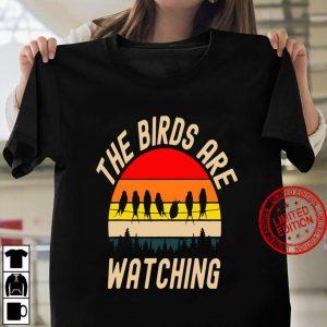The Birds Are Watching Women T shirt