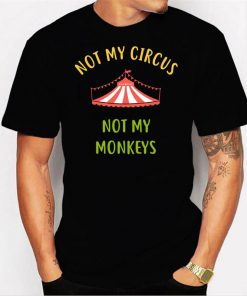 This Is Not My Circus These Are Not My Monkeys Men T Shirt