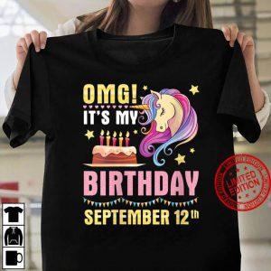 Womens OMG It s My Birthday September 12th Happy To Me You Unicorns Women T shirt