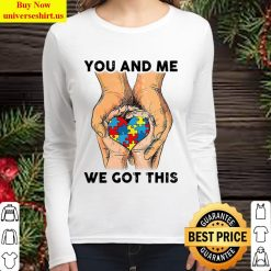 You And Me We Got This Heart Autism Women Long Sleeved T Shirt