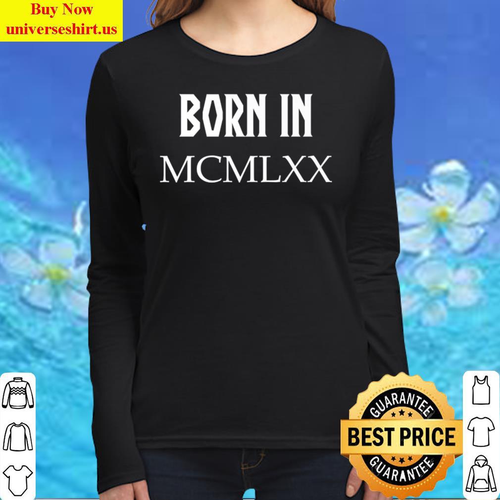 Born In Mcmlxx 1970 Funny 50th Birthday Roman Numb T-shirt Long Sleeved Shirt