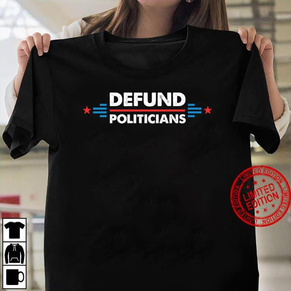 Defund Politicians Hoodie Women T-shirt
